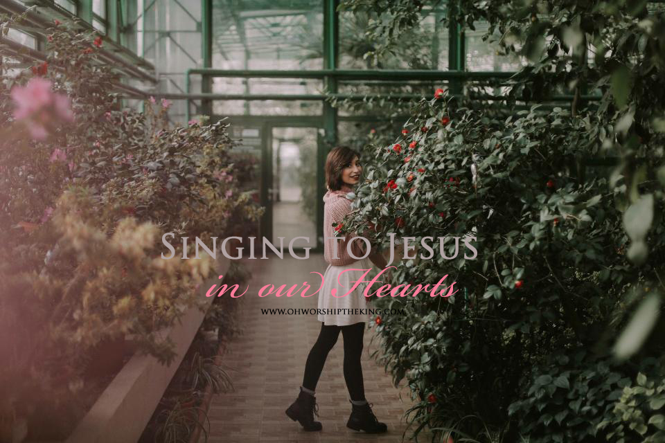 Singing To Jesus in Our Hearts