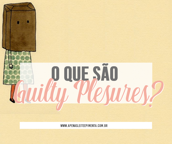 O que é Guilty Plesures