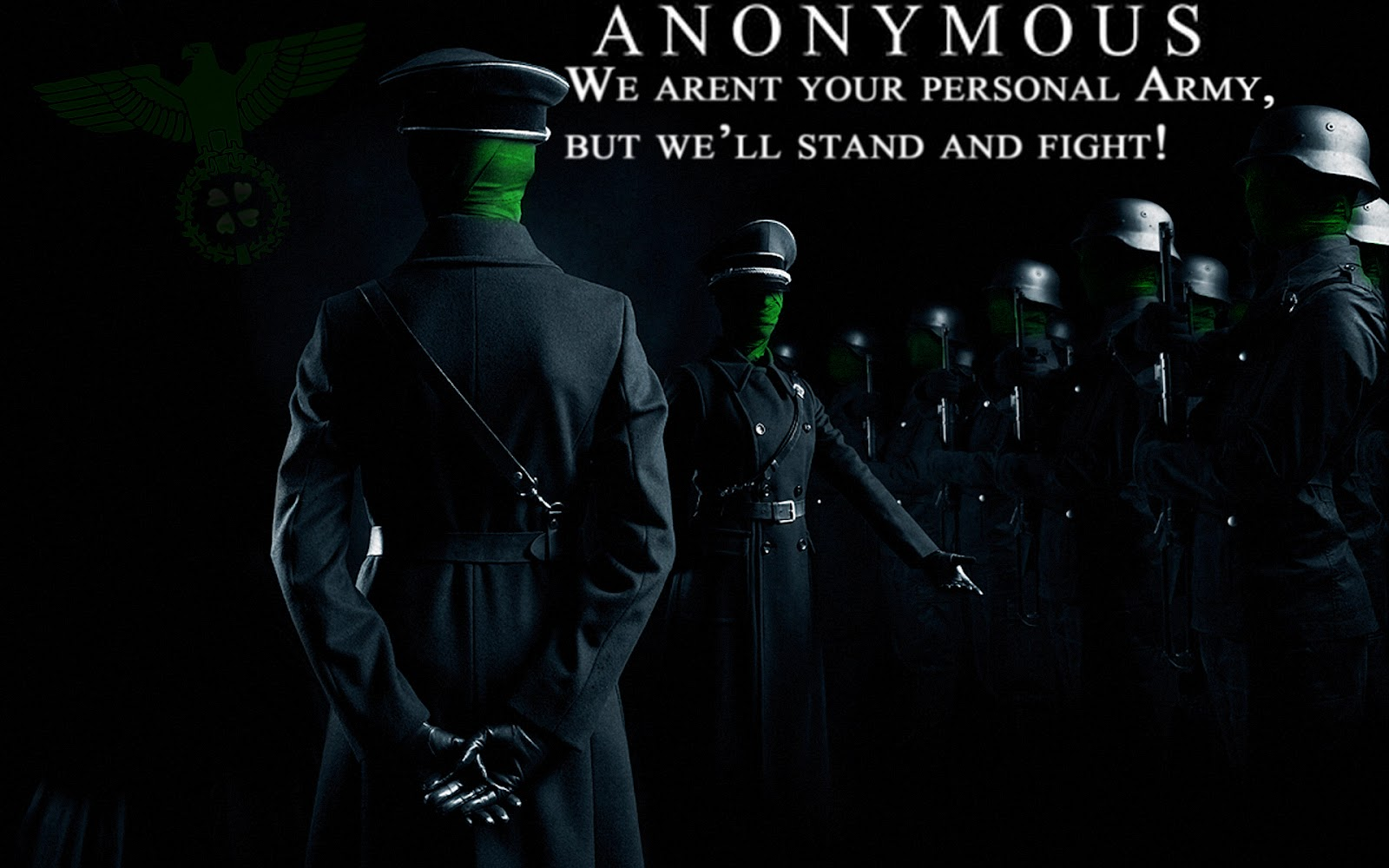 Anonymous We Arent Your Personal Army But Well Stand And