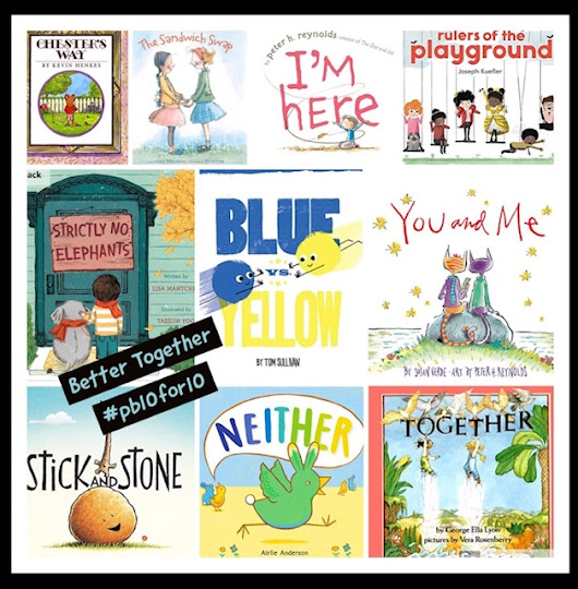 Today's the Day: 10 Books That Demonstrate We're Better Together #pb10for10