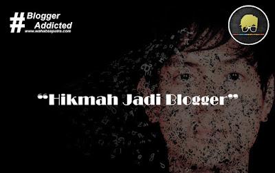 Hikmah Jadi Blogger