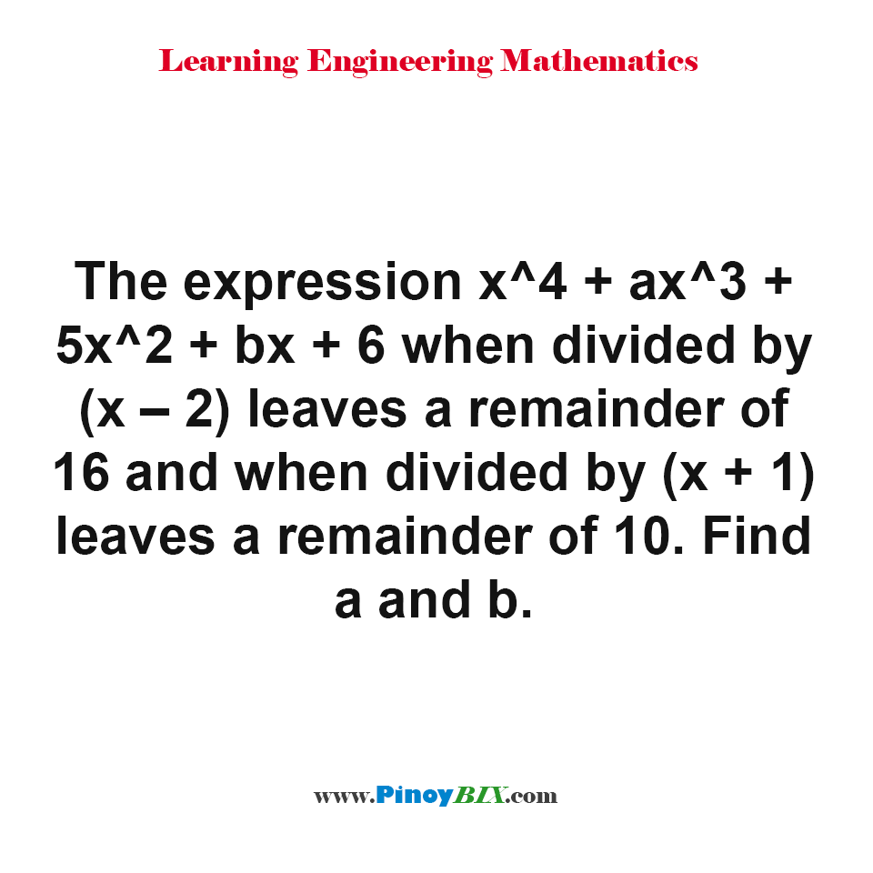 Find a and b in the expression x^4 + ax^3 + 5x^2 + bx + 6