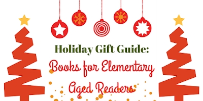 Mom2MomEd Blog: Elementary Aged Readers Book Gift Guide