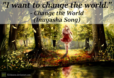 inuyasha, rumiko takahashi, anime, manga, v6, change the world, songs, quotes, lyrics, analysis