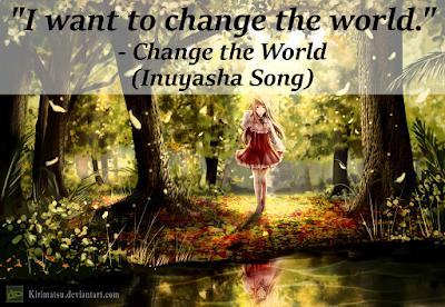 inuyasha, rumiko takahashi, anime, manga, v6, change the world, songs, quotes, lyrics, analysis