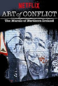 Watch Art of Conflict: The Murals of Northern Ireland Online Free in HD