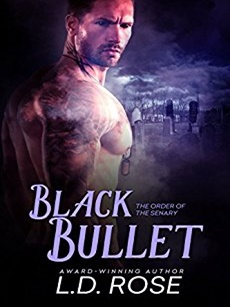 Black Bullet (The Order of the Senary #2) by L.D. Rose