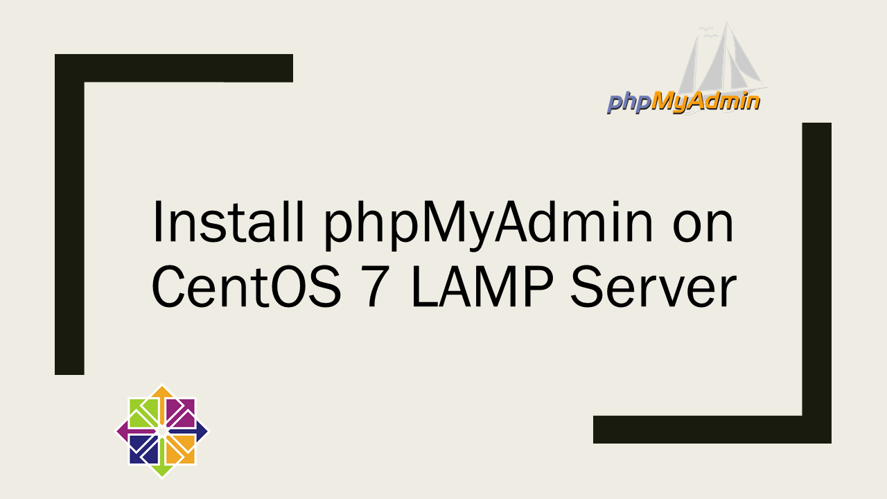 Install phpMyAdmin on CentOS 7 LAMP Server
