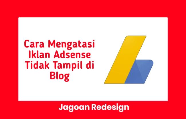 Cara Mengatasi Iklan Adsense Tidak Tampil di Blog