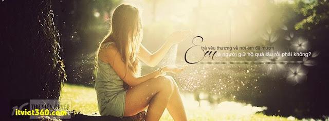 Ảnh bìa Facebook tình yêu buồn - đẹp mới nhất, ảnh bìa đẹp nhất cho con gái buồn
