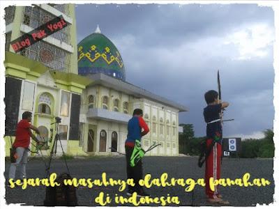 https://www.munawirsuprayogi.com/2018/11/sejarah-masuknya-olahraga-panahan-di-indonesia.html
