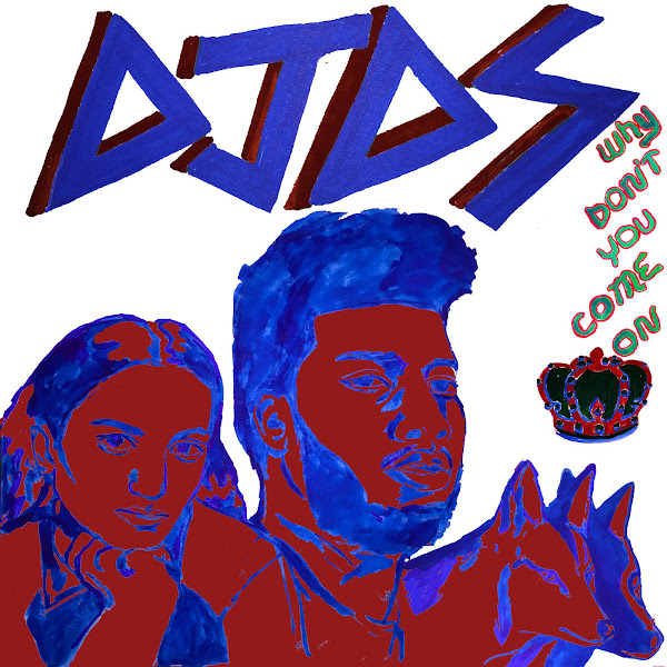 DJDS - Why Don't You Come On (feat. Khalid & Empress Of) - Single Cover