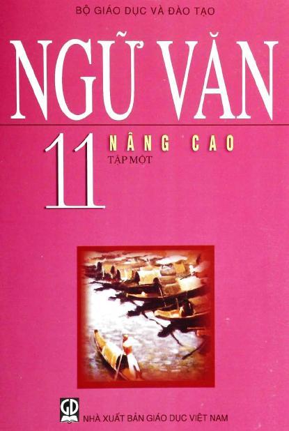 Sách Giáo Khoa Ngữ Văn 11 Tập 1 Nâng Cao