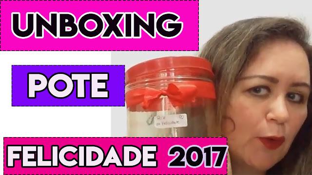 Unboxing Pote da Felicidade 2017