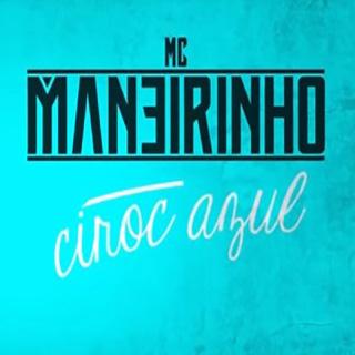 Baixar Ciroc Azul MC Maneirinho Mp3 Gratis