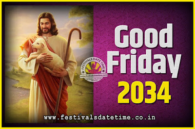 2034 Good Friday Festival Date and Time, 2034 Good Friday Calendar