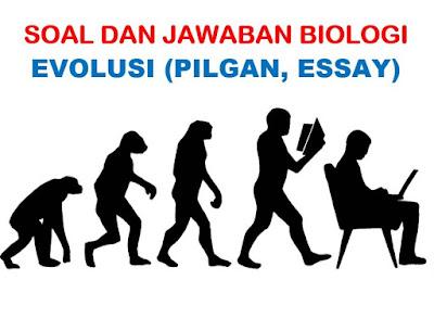 Soal dan Jawaban Biologi tentang Evolusi Essay
