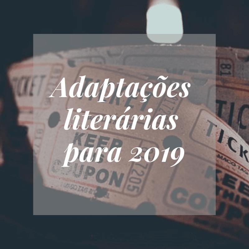TOP 10 Livros que vão virar filme em 2019