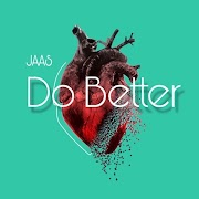 "JAAS - ""Do Better"""