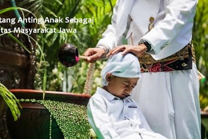 Tradisi Ontang Anting Anak Sebagai Identitas Masyarakat Jawa