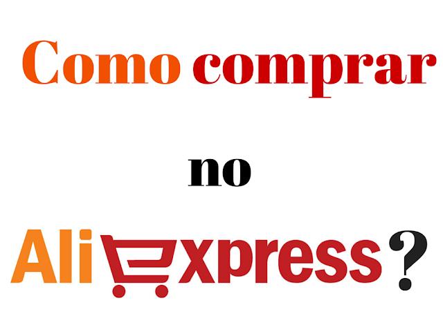 AliExpress, como comprar no AliExpress, compras, passo a passo,