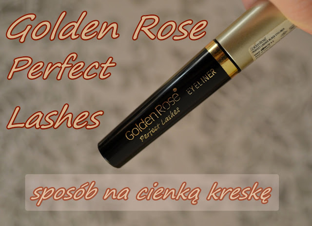 Golden Rose Perfect Lashes Eyeliner - Recenzja