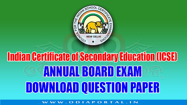 ICSE 10th Board Examination 2018 - Download Previous Year Question Papers, Indian Certificate of Secondary Education (ICSE) is an examination conducted by the Council for the Indian School Certificate Examination for Class-X every year in the country, Mission School, St. Joseph's High School, Saint Arnold's School, St. Antony's School, S.C.B. Medical Public School, Cambridge School, St. Joseph's Girls' High School, St. Xavier's High School, Stewart School, St. Vincent's Convent School and others. odisha, andhra pradesh, bihar, uttar pradesh, mumbai, kerla, Maharashtra, Gujarat, ,