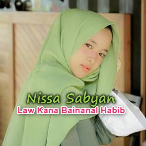 Download Lagu Nissa Sabyan Law Kana Bainanal Habib Mp3 (5.43MB) Baru 2018, Nissa Sabyan, Lagu Religi, Lagu Sholawat, album religi, religi islami, 2018