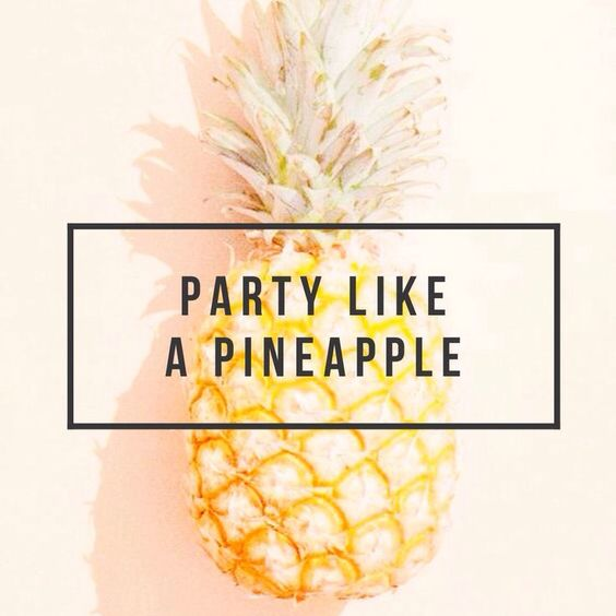 party like a pineapple quote