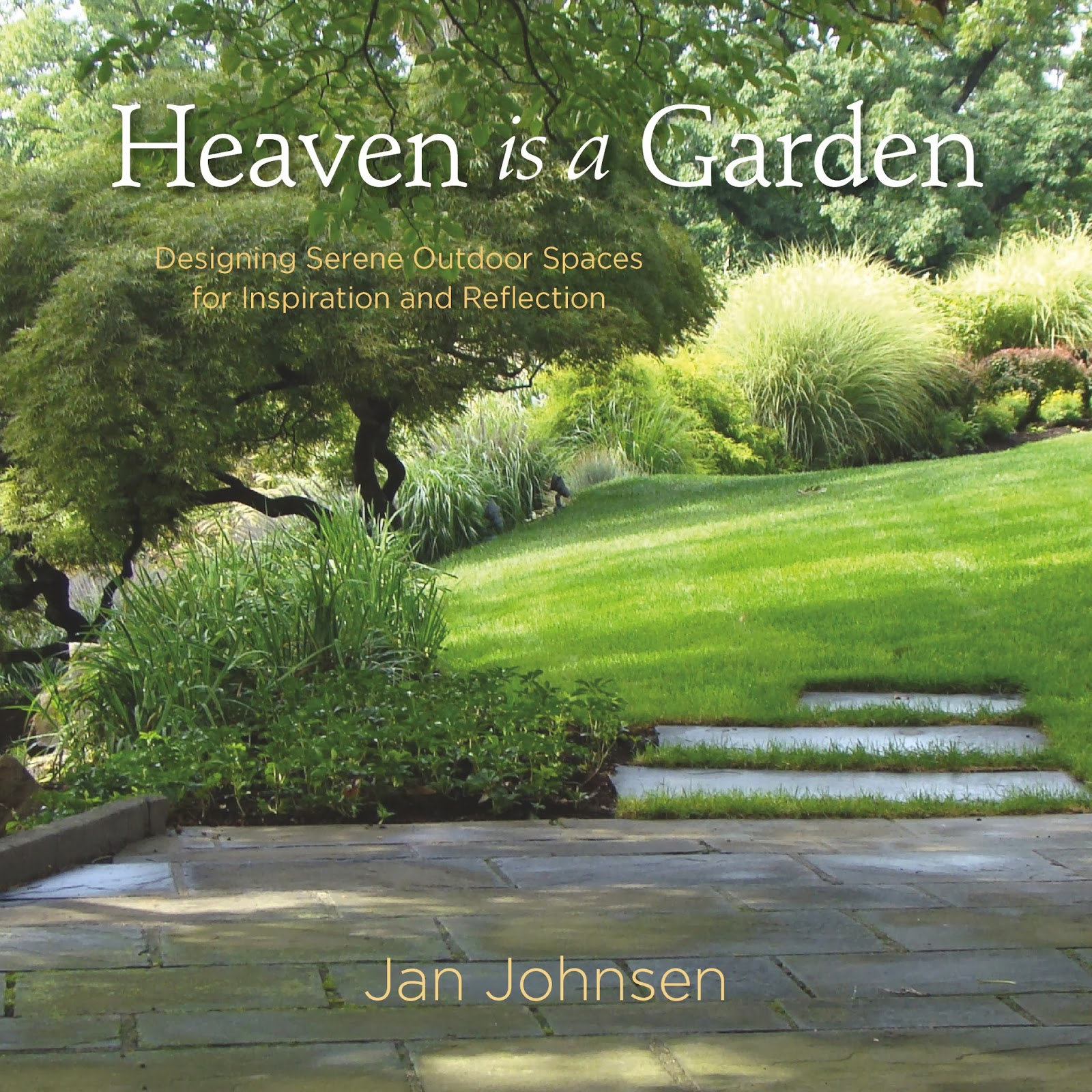 39 heaven is a garden designing serene outdoor spaces 39 for Landscape design books