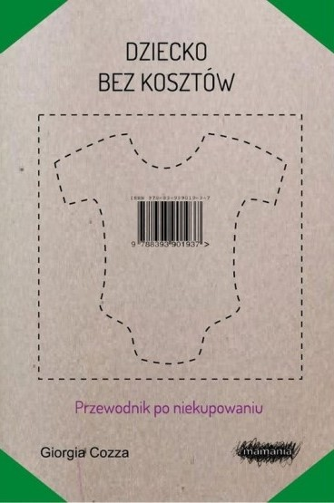 """""""Dziecko bez kosztów"""", czyli książka, która uratowała mi... portfel"""