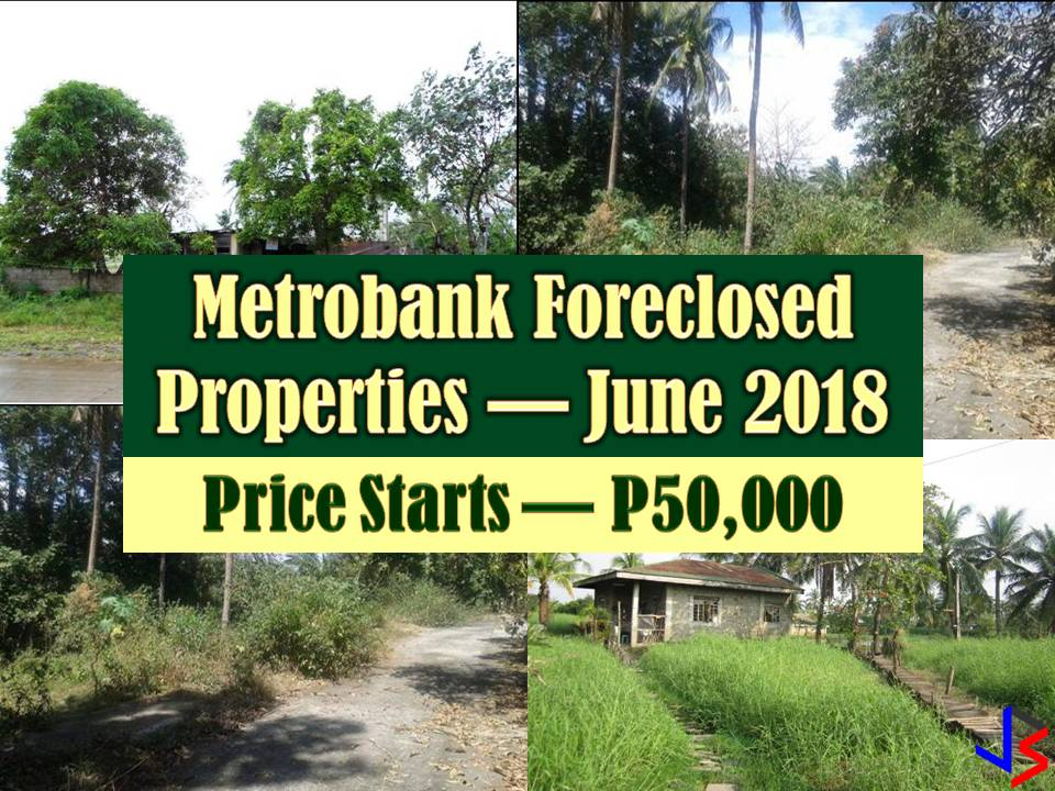 For as low as P50,000 you can buy a foreclosed properties from Metrobank this June 2018! So if you are looking for bankruptcy house or foreclosed house to buy or for investment, Metrobank has many acquired properties for sale in their foreclosure auction this month of June. In real estate foreclosure listings below from Metrobank, you can find foreclosed homes or house and lot, vacant lot and any other properties. If you are lucky enough, you may acquire one of this properties at a cheap price compared to those in the market!  Note: Jbsolis.com is not affiliated with Metrobank and this post is not a sponsored. If you are interested in any of these properties, contact directly with the bank's branches in your area. Thank You.