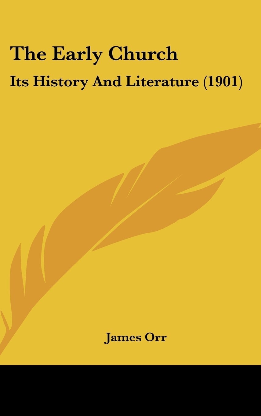 James Orr-The Early Church:Its History And Literature-