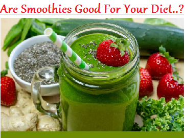 Are Smoothies Good For Your Diet..