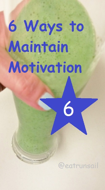 6 Ways to Maintain Motivation by @eatrunsail