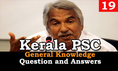 Kerala PSC General Knowledge Question and Answers - 19