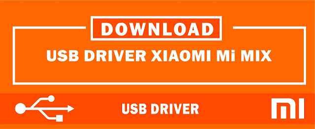 Download USB Driver Xiaomi Mi MIX for Windows