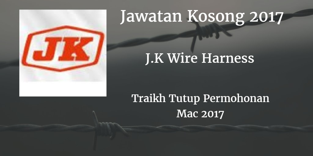 Jawatan Kosong %2B%2BJ.K Wire Harness %2BSdn Bhd Mac %2B2017 jawatan kosong j k wire harness sdn bhd mac 2017 jawatan kosong jk wire harness at soozxer.org