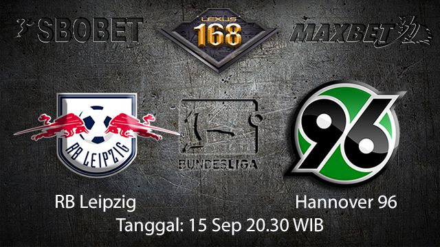 Prediksi Bola Jitu RB Leipzig vs Hannover 15 September 2018 ( German Bundesliga )