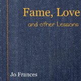 Guest Review: Fame, Love and other Lessons by Jo Frances