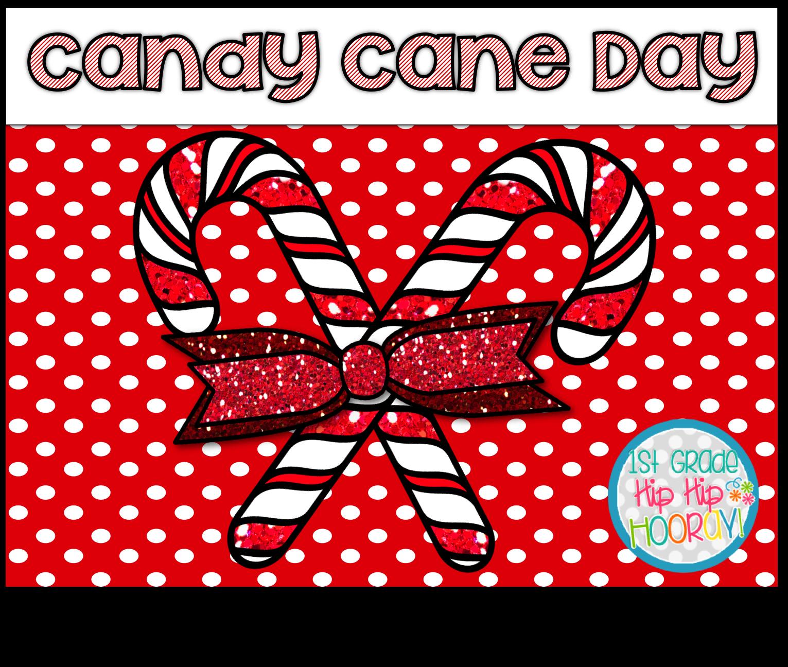 1st Grade Hip Hip Hooray Candy Cane Day