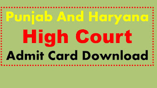 Punjab and Haryana High Court Admit Card Download Clerk Call Letter Download