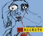Johnny Dowd: No Regrets