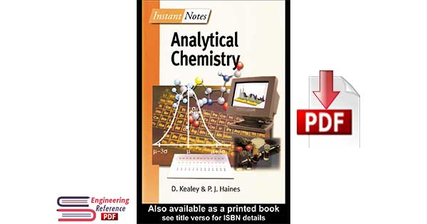 Instant Notes: Analytical Chemistry By D. Kealey and P. J. Haines