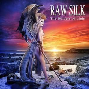Raw Silk - The Borders of Light