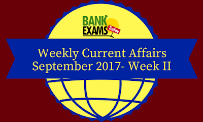 Weekly Current Affairs September 2017- Week II