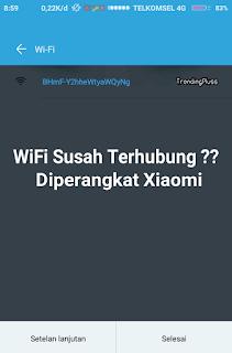 mengatasi wifi xiaomi yang tidak terhubung