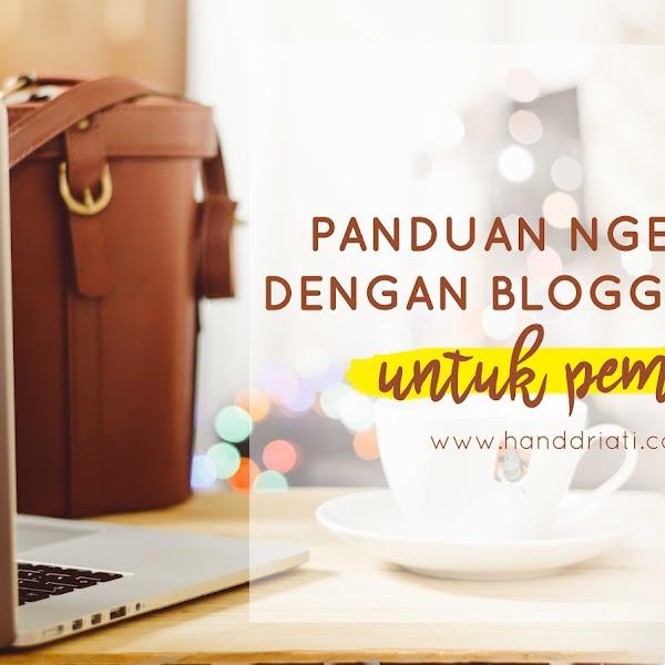 Panduan Ngeblog Dengan Blogger.com Lengkap Untuk Pemula