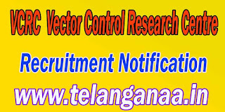 VCRC-Vector-Control-Research-Centre-Recruitment-Notification
