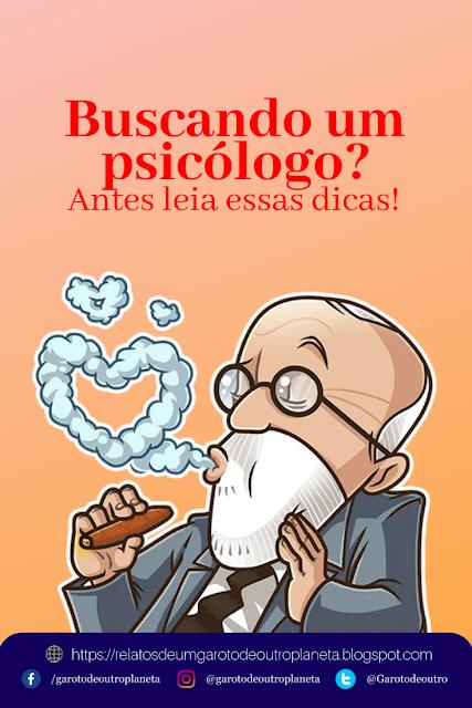 Procurando um psicólogo ou psicoterapeuta? Antes leia (Dicas)